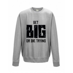 BLUZA - GET BIG OR DIE TRYING