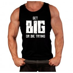 GET BIG OR DIE TRYING - TANK TOP