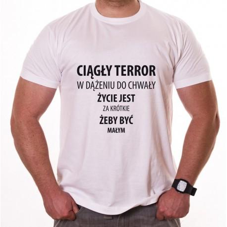 CIĄGŁY TERROR W DĄŻENIU DO CHWAŁY
