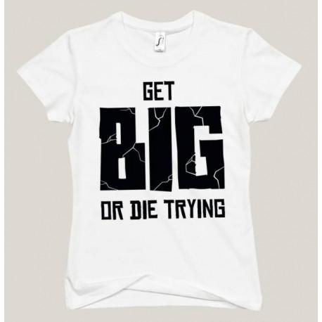 Get Big Or Die Trying