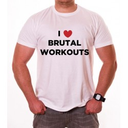 I LOVE BRUTAL WORKOUTS